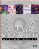 HTML Style Sheets Design Guide : The Web Professional's Guide to Using and Building Style Sheets, Tittel, Ed, 1576102114