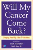 Will My Cancer Come Back?, , 160443211X