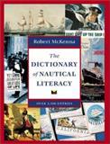 The Dictionary of Nautical Literacy, McKenna, Robert, 0071362118