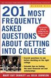 Best Answers to the 201 Most Frequently Asked Questions about Getting into College, Mary Kay Shanley and Julia Johnston, 0071432116