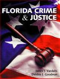 Florida Crime and Justice, Vardalis, James J. and Goodman, Debbie J., 0131132113