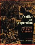 Conflict and Cooperation : Documents on Modern Global History, Kinney, Tracey J. , 0195422112