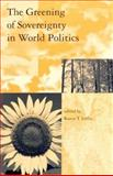 The Greening of Sovereignty in World Politics 9780262122115