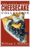 The Tasty, LoFat Cheesecake Collection, William J. Hincher, 0595172113