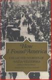 How I Found America : Collected Stories of Anzia Yezierska, Yezierska, Anzia, 0892552115