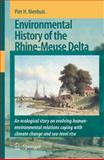 Environmental History of the Rhine-Meuse Delta : An Ecological Story on Evolving Human-Environmental Relations Coping with Climate Change and Sea-Level Rise, Nienhuis, Piet H., 1402082118