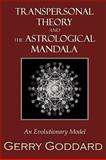 Transpersonal Theory and the Astrological Mandal, Gerry Goddard, 1426912110