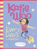 Katie Woo, Every Day's an Adventure, Fran Manushkin, 1479552119