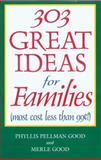 303 Great Ideas for Families, Phyllis Pellman Good and Merle Good, 1561482110