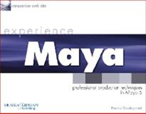 Experience Maya : Professional Production Techniques in Maya 5, Derakhshani, Dariush, 1592002110