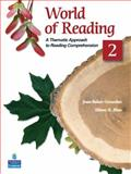 World of Reading No. 2 : A Thematic Approach to Reading Comprehension, Baker-González, Joan and Blau, Eileen K., 0136002110