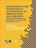 Knowledge and Technology Integration in Production and Services : Balancing Knowledge and Technology in Product and Service Life Cycle, Mark Fenton-O'Creevy, Nigel Nicholson, Emma Soane, Paul Willman, 1402072112