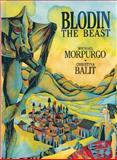 Blodin the Beast, Michael Morpurgo, 1555912117