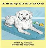 The Quiet Dog, Jan Yager, 1889262110