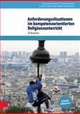 Anforderungssituationen Im Kompetenzorientierten Religionsunterricht : 20 Beispiele, Burig-Heinze, Susanne and Rosener, Christiane, 3525702116
