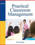 Practical Classroom Management, Jones, Vern, 0137082118