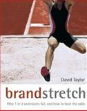 Brand Stretch : Why 1 in 2 Extensions Fail, and How to Beat the Odds: a Brandgym Workout, Taylor, David A., 0470862114