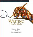 Writing in the Works, Blau, Susan and Burak, Kathryn, 0618222111