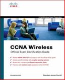 CCNA Wireless Official Exam Certification Guide, Carroll, Brandon James, 1587202115