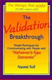 "The Validation Breakthrough : Simple Techniques for Communicating with People with ""Alzheimer's-Type Dementia"", Feil, Naomi, 1878812114"