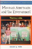 Mexican Americans and the Environment : Tierra y Vida, Peña, Devon G., 0816522111