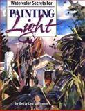 Watercolor Secrets for Painting Light, Betty L. Schlemm, 0929552113