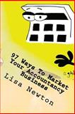 97 Ways to Market Your Accountancy Business, Lisa Newton, 1481882112