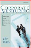 Corporate Venturing : Creating New Businesses Within the Firm, Block, Zenas and MacMillan, Ian C., 1587982110