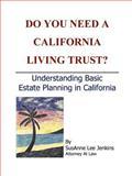 Do You Need a California Living Trust?, SusAnne Lee Jenkins, 1847282113