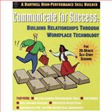 Communicate for Success : Building Relationships Through Workplace Technology, , 1937372111