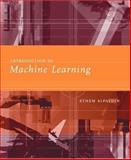 Introduction to Machine Learning, Alpaydin, Ethem, 0262012111