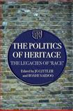 Politics of Heritage 9780415322119