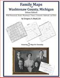 Family Maps of Washtenaw County, Michigan, Deluxe Edition : With Homesteads, Roads, Waterways, Towns, Cemeteries, Railroads, and More, Boyd, Gregory A., 1420312111