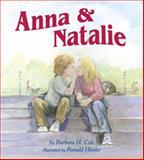 Anna and Natalie, Barbara H. Cole, 1595722114