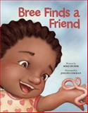 Bree Finds a Friend, Mike Huber, 1605542113