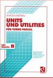 Units und Utilities Für Turbo Pascal, Anton Liebetrau, 3528052112