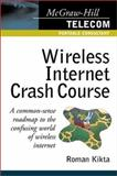 Wireless Internet Crash Course, Fisher, Al and Kikta, Roman, 0071382127