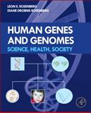 Human Genes and Genomes : Science, Health, Society, Rosenberg, Leon E. and Rosenberg, Diane Drobnis, 0123852129