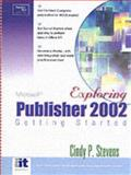 Getting Started with Publisher 2002, Stevens, Cindy, 0130472123