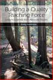 Building a Quality Teaching Force : Lessons Learned from Alternate Routes, C. Emily Feistritzer, 0132382121