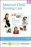 Maternal Child Nursing Care - Text and E-Book Package, Perry, Shannon E. and Hockenberry, Marilyn J., 0323072127