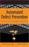 Automated Defect Prevention : Best Practices in Software Management, Kolawa, Adam and Huizinga, Dorota, 0470042125