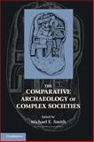 The Comparative Archaeology of Complex Societies, , 0521142121