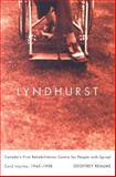 Lyndhurst : Canada's First Rehabilitation Centre for People with Spinal Cord Injuries, 1945-1998, Reaume, Geoffrey, 0773532129