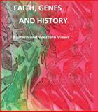 Faith, Genes and History : Eastern and Western Views, MacLean, Sumner, 0920282121