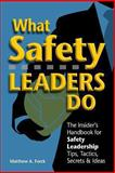 What Safety Leaders Do, Matthew Forck, 1475132123