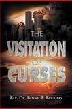 The Visitation of Curses, Rev. Bennie E. Rodgers, 1479712124