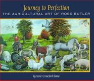 Journey to Perfection : The Agricultural Art of Ross Butler, Crawford-Siano, Irene and Butler, Ross, 1550822128