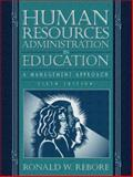 Human Resources Administration in Education : A Management Approach, Rebore, Ronald W., 0205322123