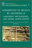 Adsorption of Metals by Geomedia II : Variables, Mechanisms, and Model Applications, , 0444532129
